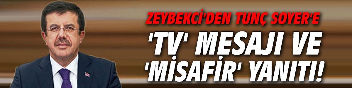 Zeybekci'den Tunç Soyer'e 'TV' mesajı ve 'misafir' yanıtı!