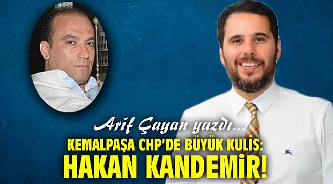 Kemalpaşa CHP'de büyük kulis: Hakan Kandemir!