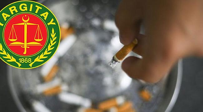 Yargıtay'dan emsal karar! İş yerinde sigara içen işçi kovuldu