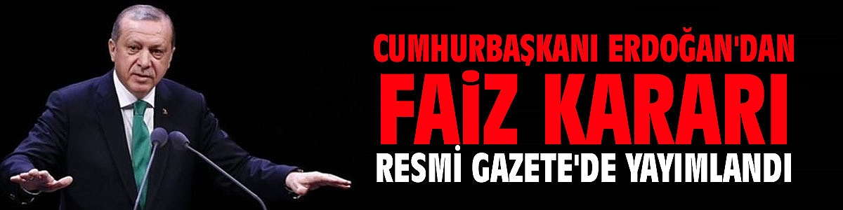 Cumhurbaşkanı Recep Tayyip Erdoğan karar verdi!